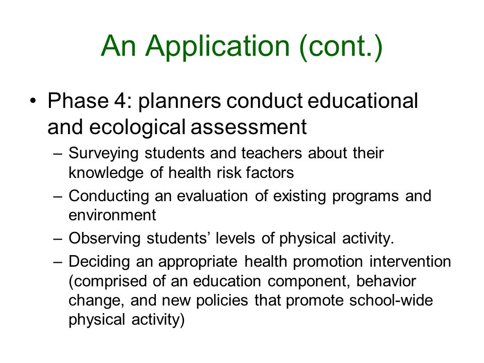 An Application (cont.) Phase 4: planners conduct educational and ecological assessment.
