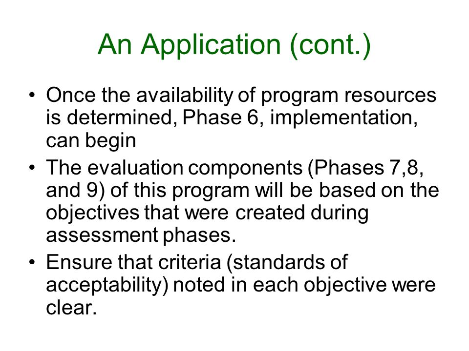 An Application (cont.) Once the availability of program resources is determined, Phase 6, implementation, can begin.