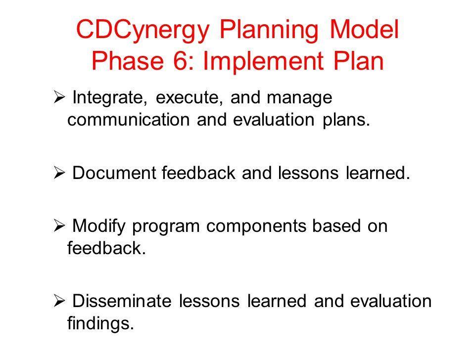 CDCynergy Planning Model Phase 6: Implement Plan