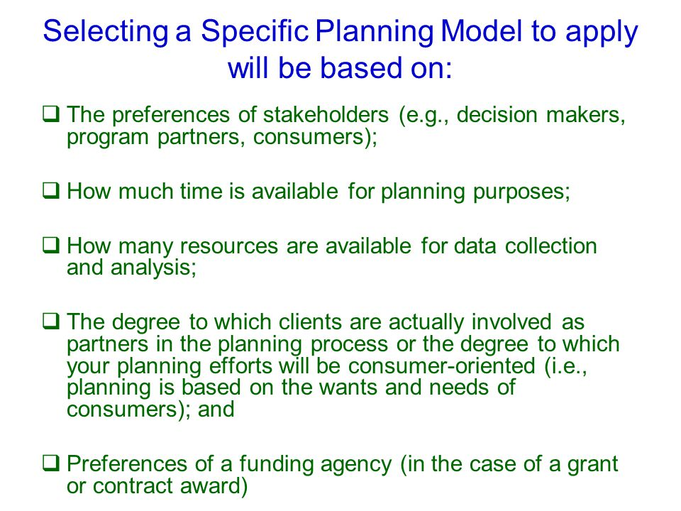 Selecting a Specific Planning Model to apply will be based on: