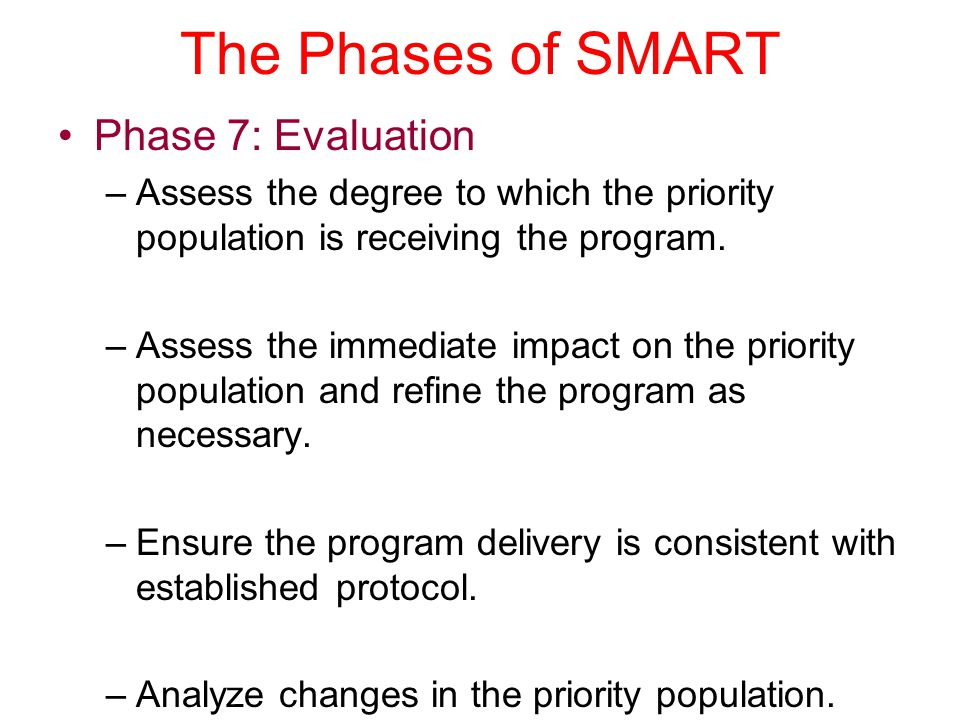 The Phases of SMART Phase 7: Evaluation