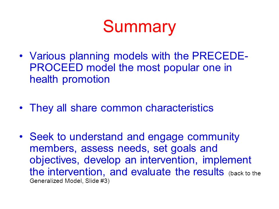 Summary Various planning models with the PRECEDE-PROCEED model the most popular one in health promotion.