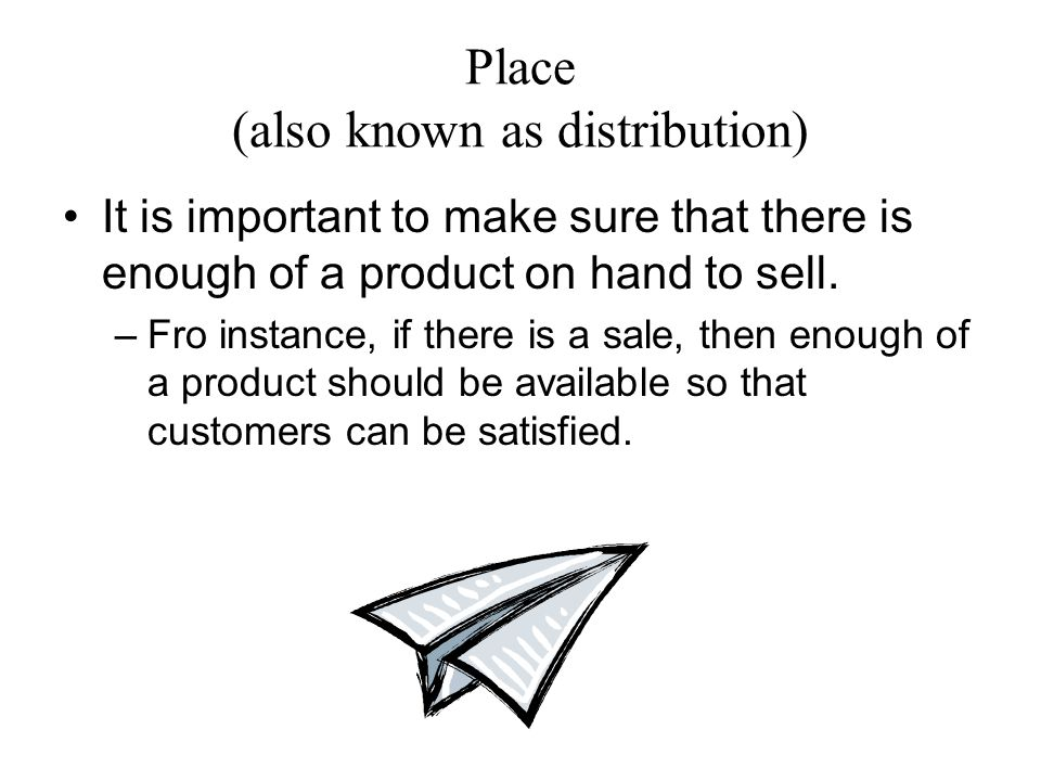 Place (also known as distribution)