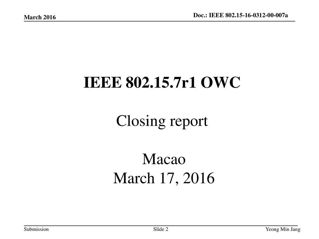 IEEE r1 OWC Closing report Macao March 17, 2016