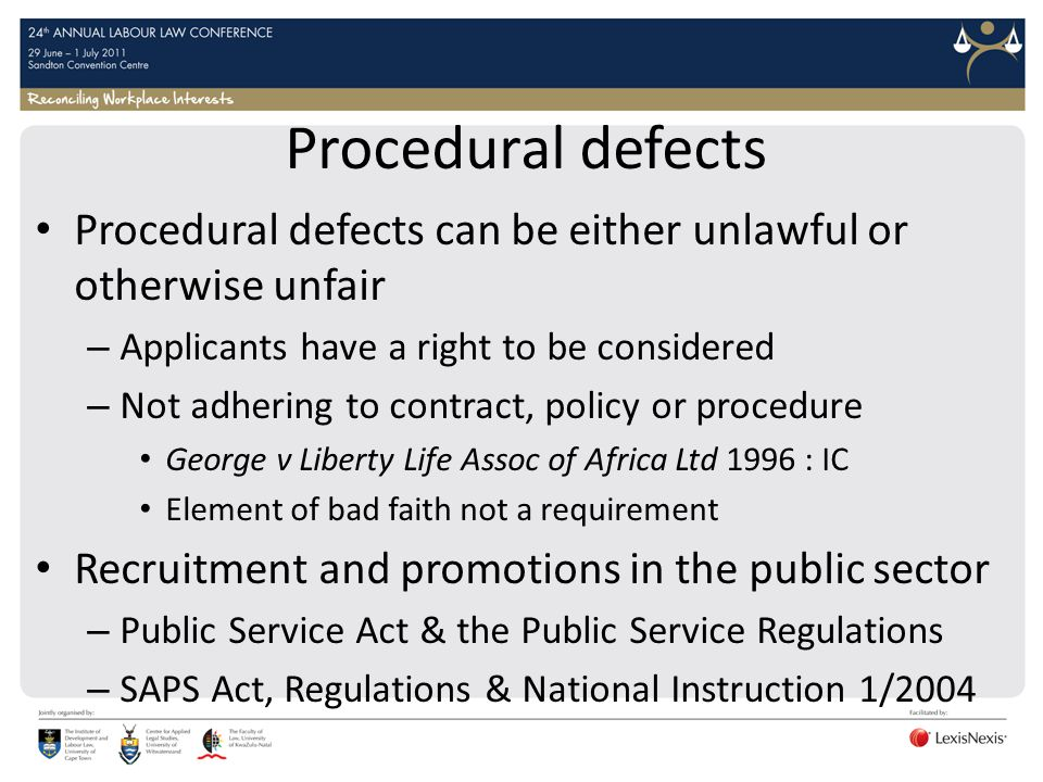 Procedural defects Procedural defects can be either unlawful or otherwise unfair. Applicants have a right to be considered.