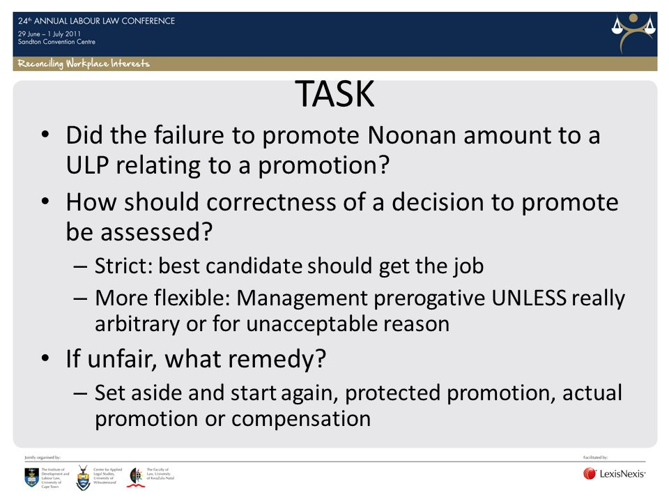 TASK Did the failure to promote Noonan amount to a ULP relating to a promotion How should correctness of a decision to promote be assessed