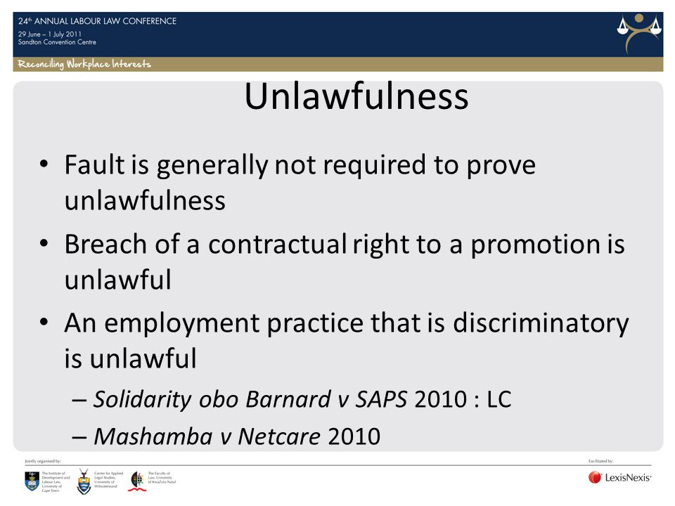 Unlawfulness Fault is generally not required to prove unlawfulness