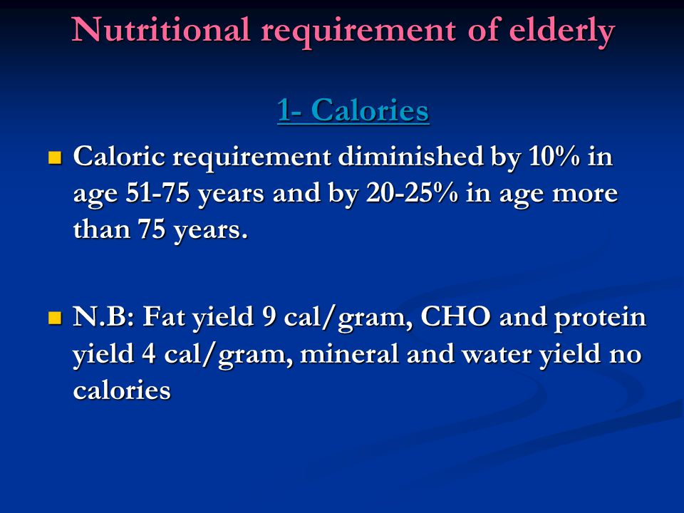 Nutritional requirement of elderly