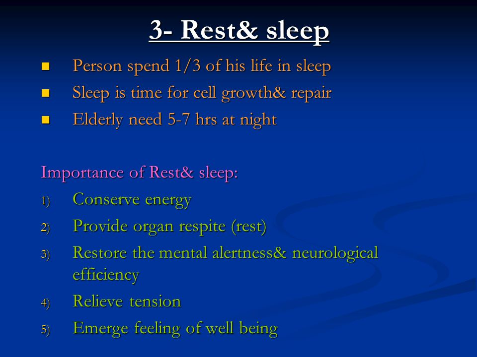 3- Rest& sleep Person spend 1/3 of his life in sleep