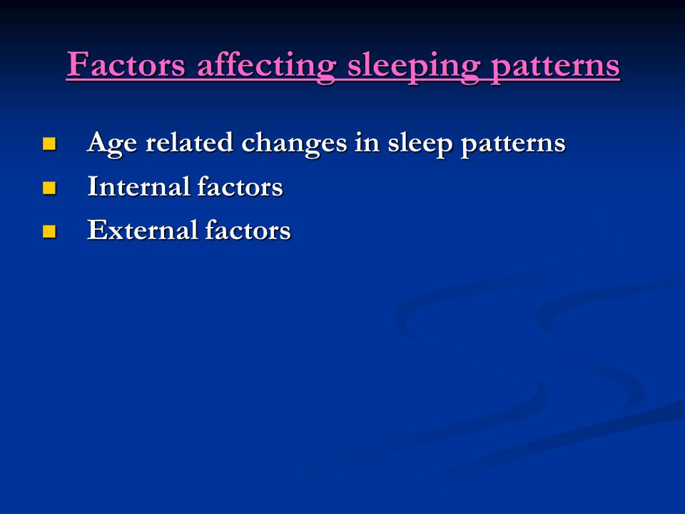 Factors affecting sleeping patterns