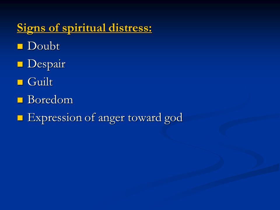 Signs of spiritual distress: