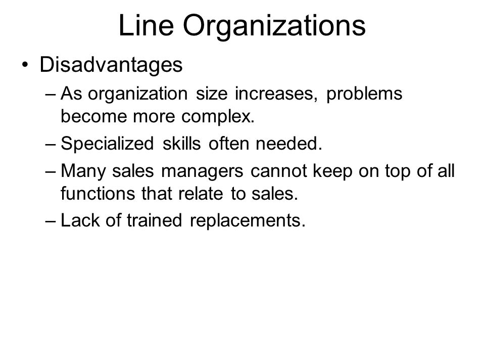 Line Organizations Disadvantages