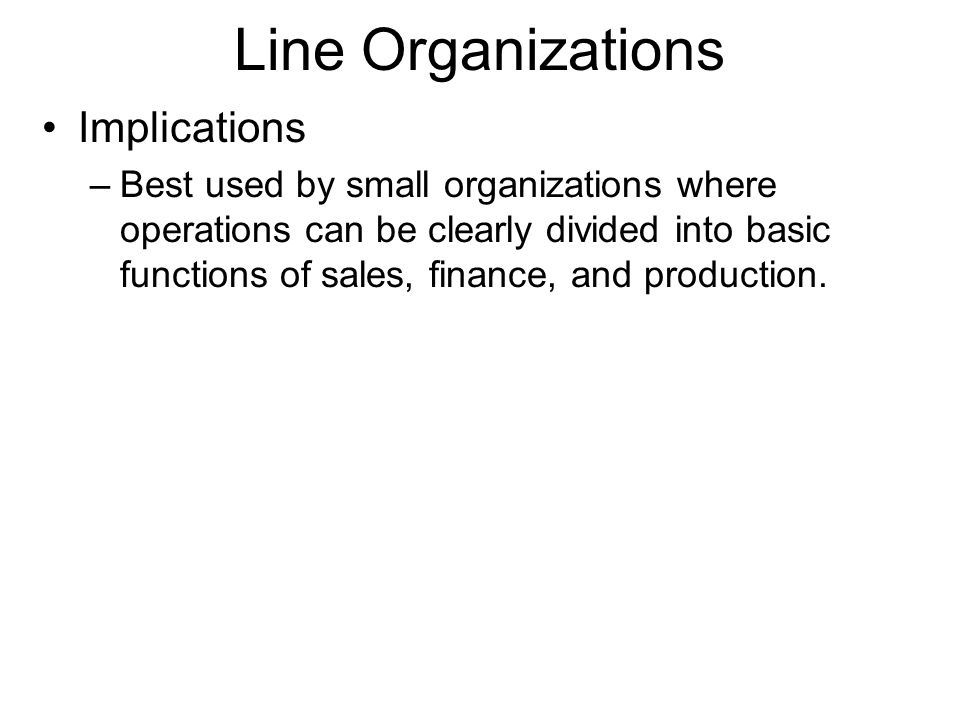 Line Organizations Implications