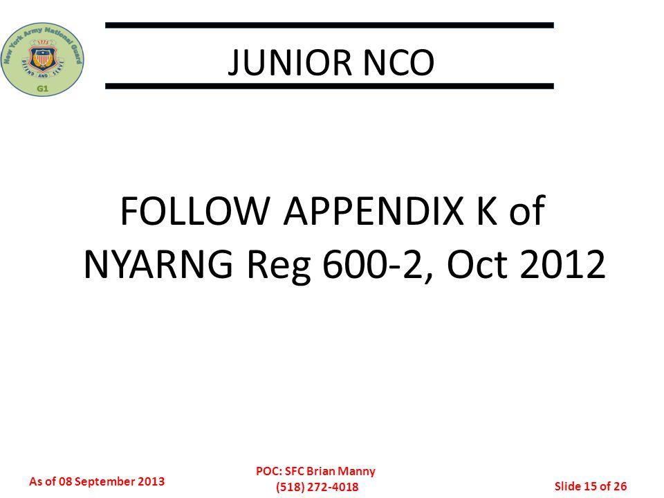 FOLLOW APPENDIX K of NYARNG Reg 600-2, Oct 2012
