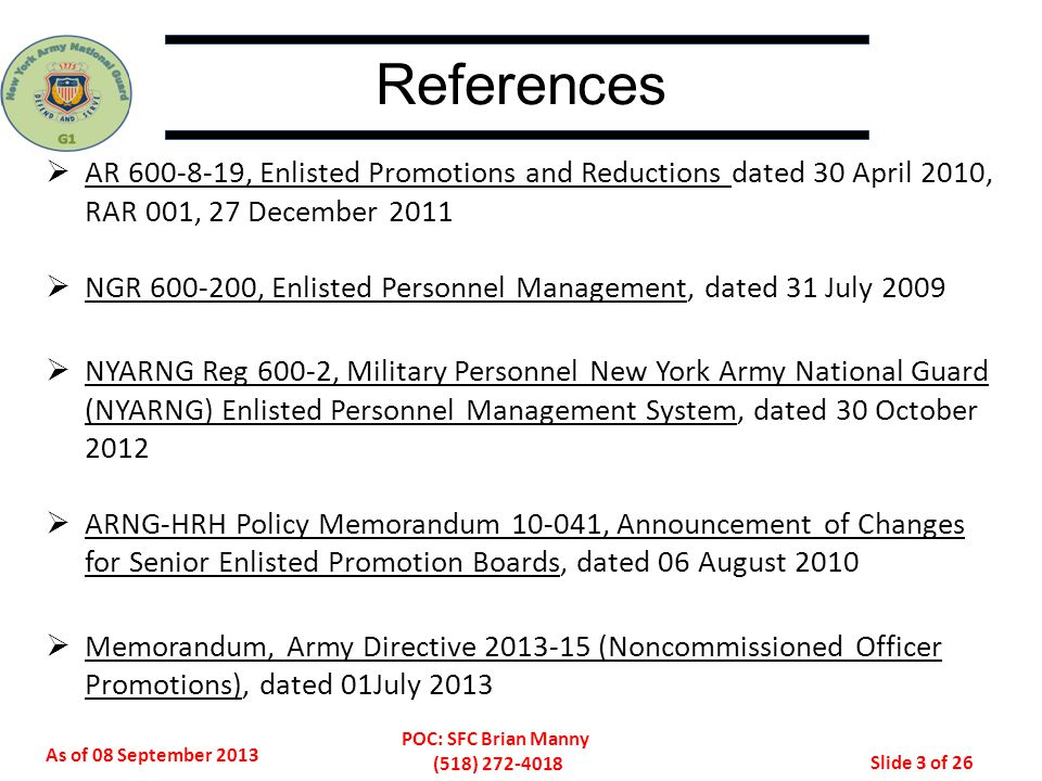 References AR 600-8-19, Enlisted Promotions and Reductions dated 30 April 2010, RAR 001, 27 December 2011.