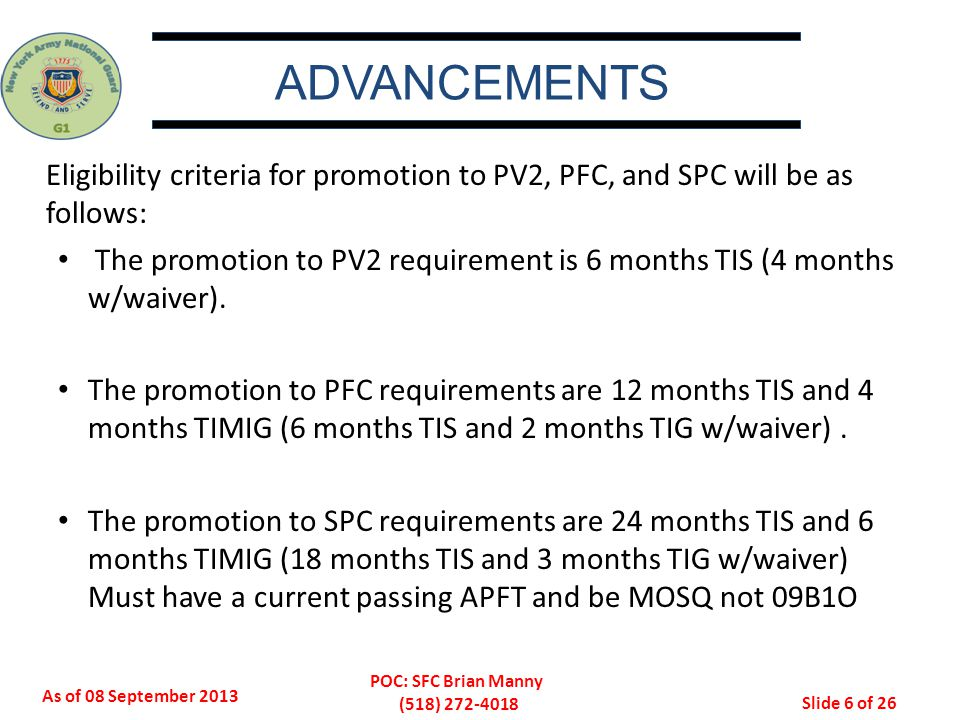 ADVANCEMENTS Eligibility criteria for promotion to PV2, PFC, and SPC will be as follows: