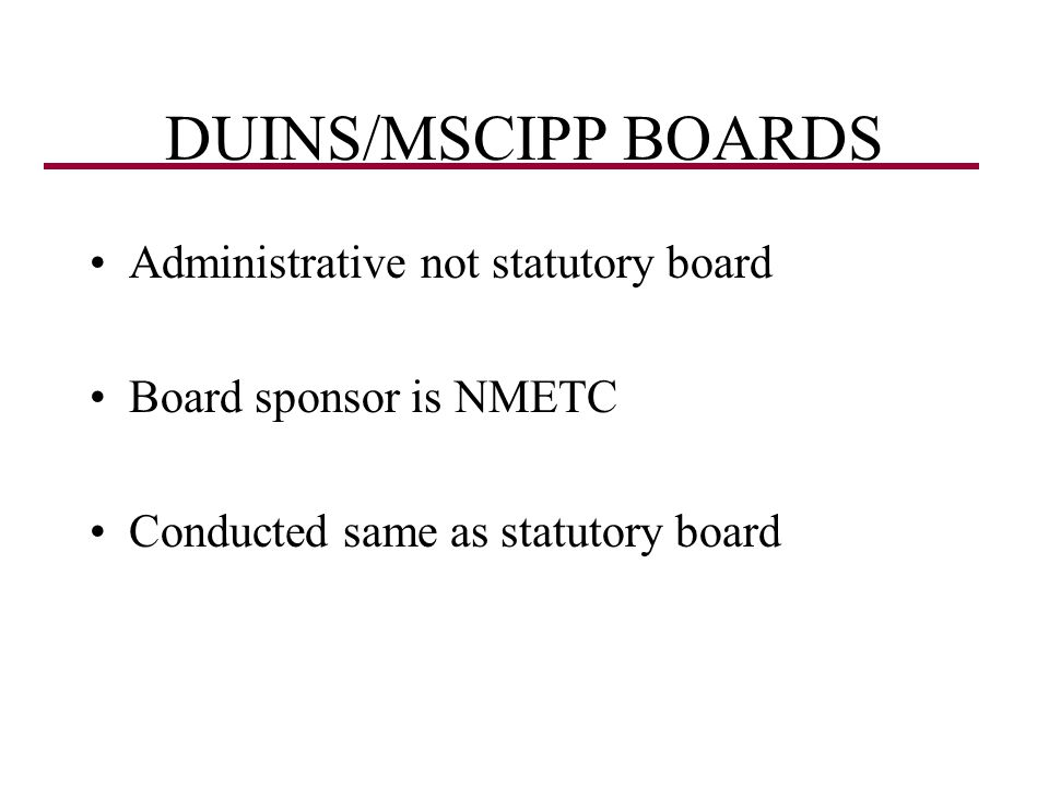 DUINS/MSCIPP BOARDS Administrative not statutory board