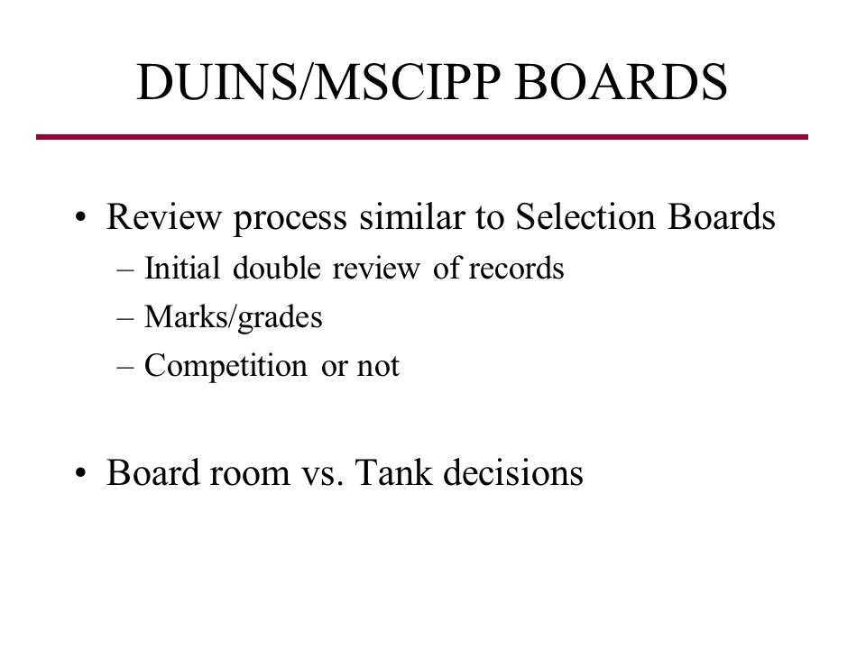 DUINS/MSCIPP BOARDS Review process similar to Selection Boards