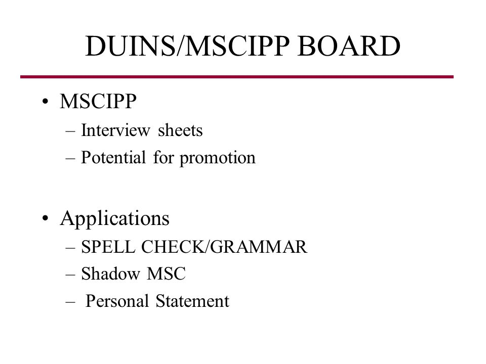 DUINS/MSCIPP BOARD MSCIPP Applications Interview sheets