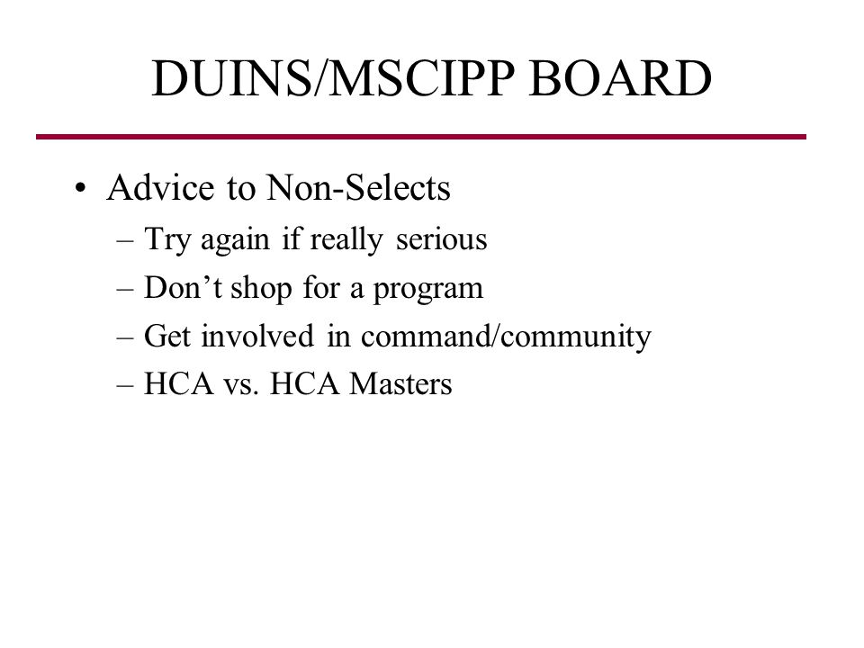 DUINS/MSCIPP BOARD Advice to Non-Selects Try again if really serious