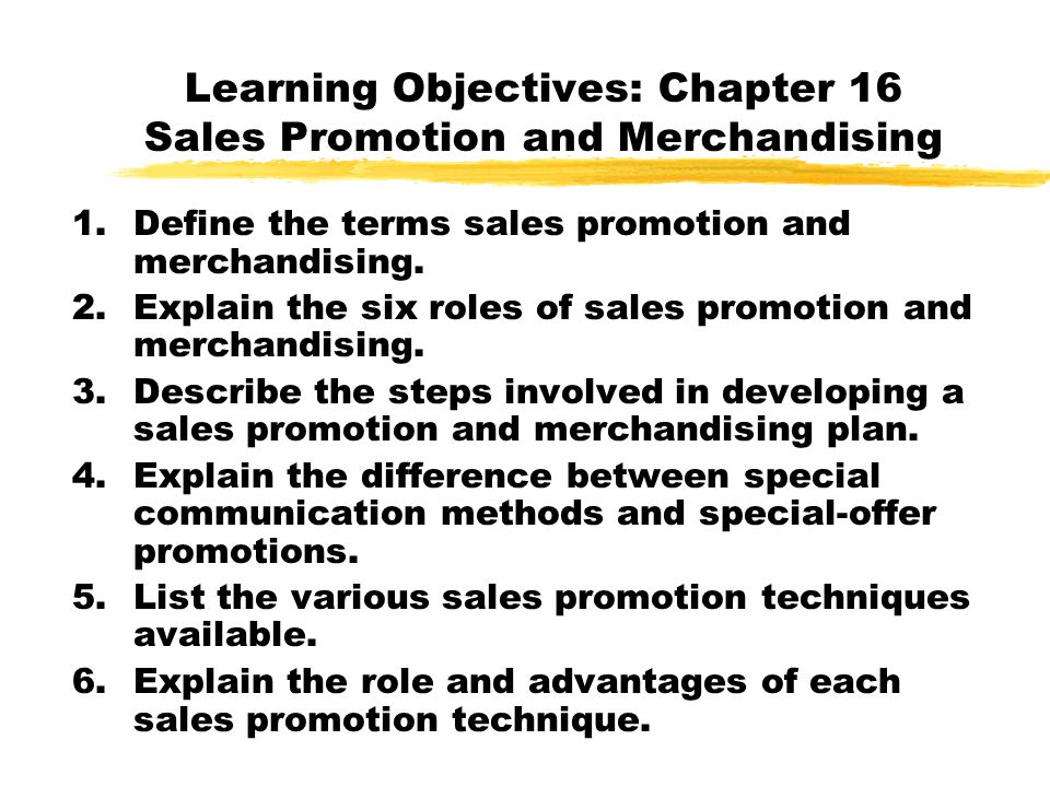 Learning Objectives: Chapter 16 Sales Promotion and Merchandising