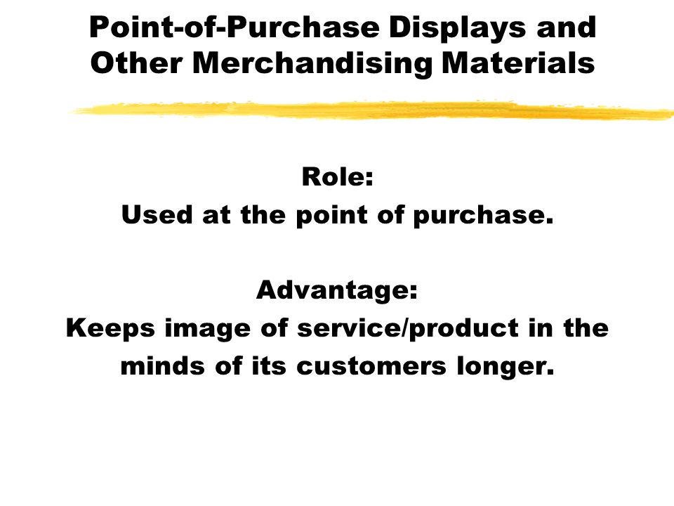 Point-of-Purchase Displays and Other Merchandising Materials