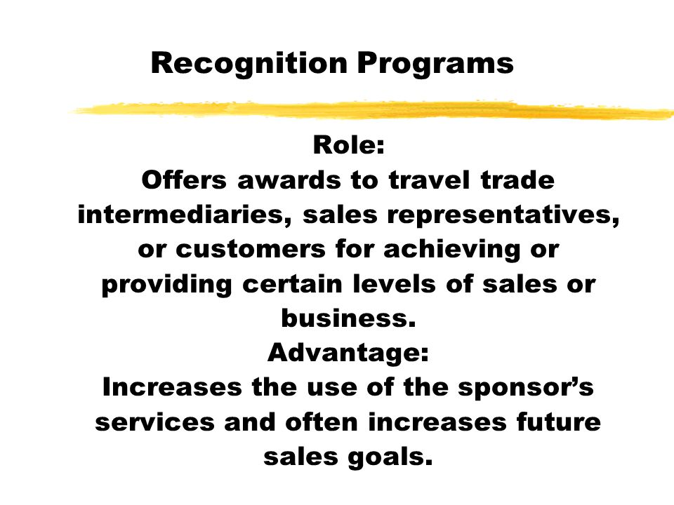 Recognition Programs Role: Offers awards to travel trade