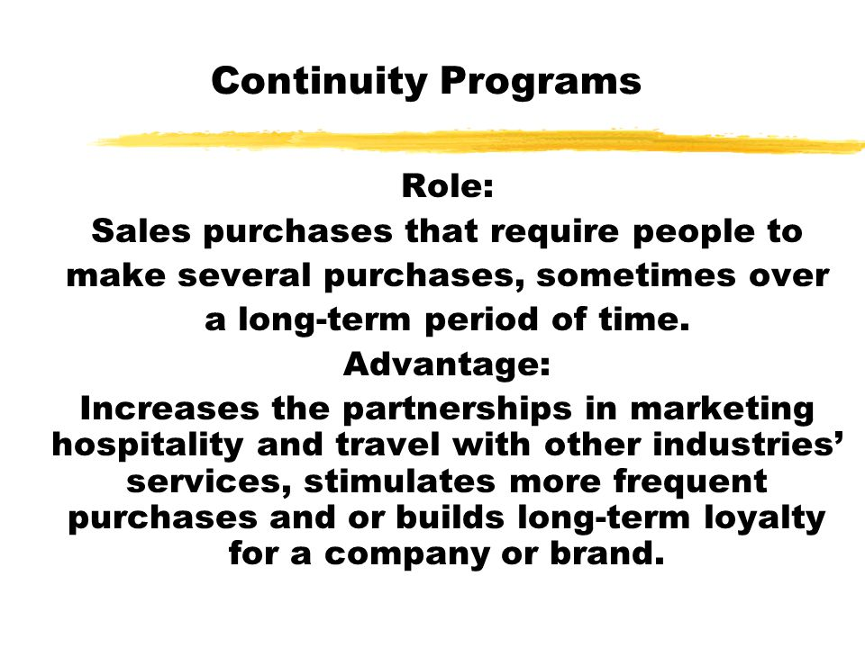 Continuity Programs Role: Sales purchases that require people to