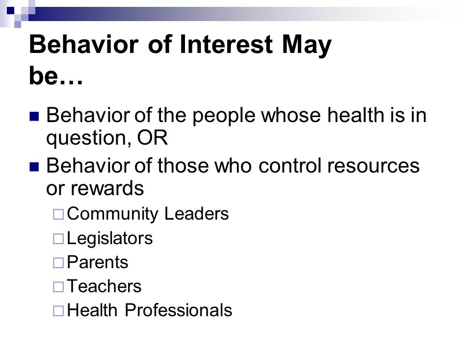 Behavior of Interest May be…
