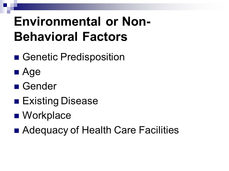 Environmental or Non- Behavioral Factors