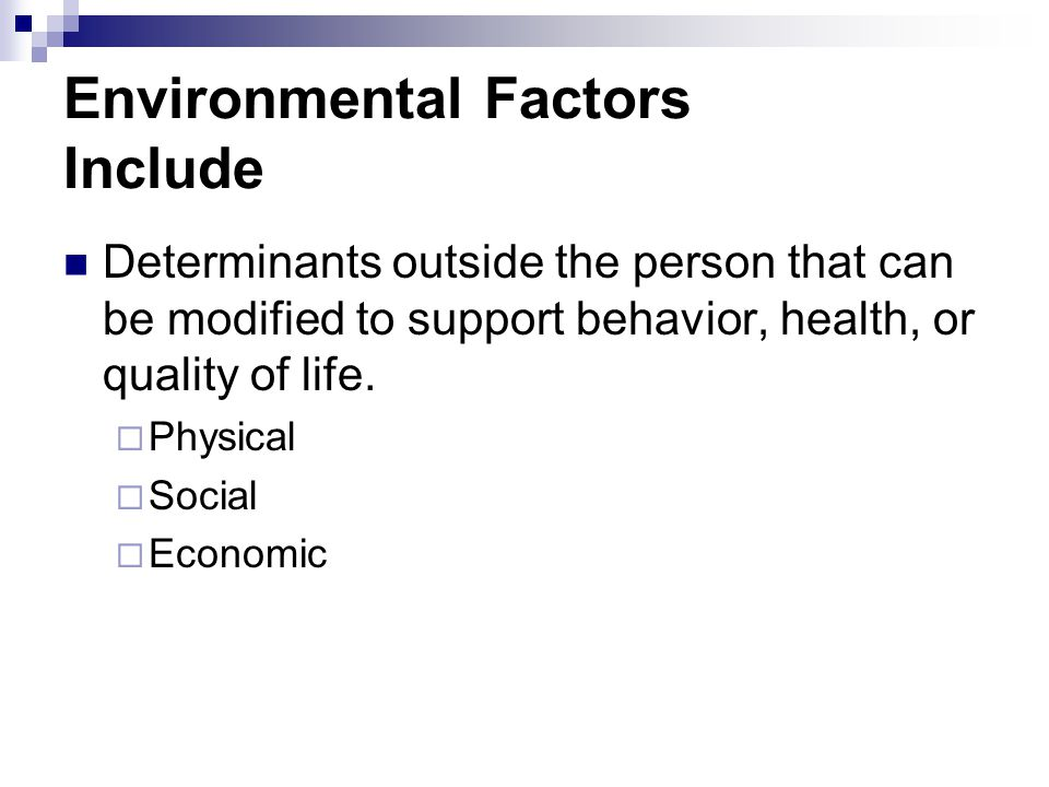 Environmental Factors Include