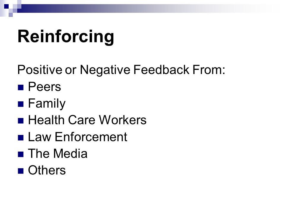 Reinforcing Positive or Negative Feedback From: Peers Family