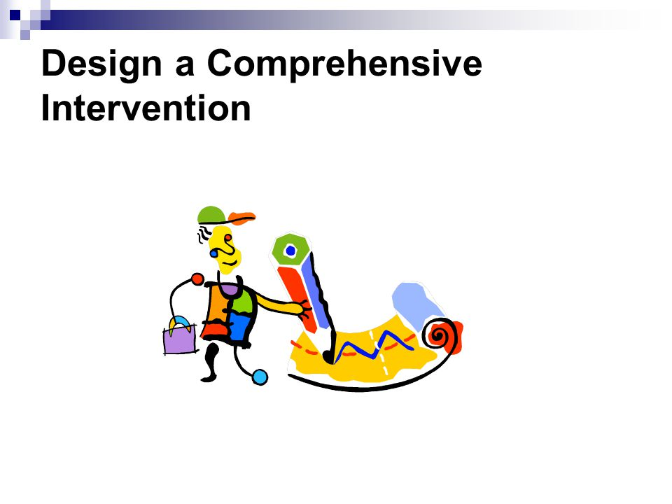Design a Comprehensive Intervention