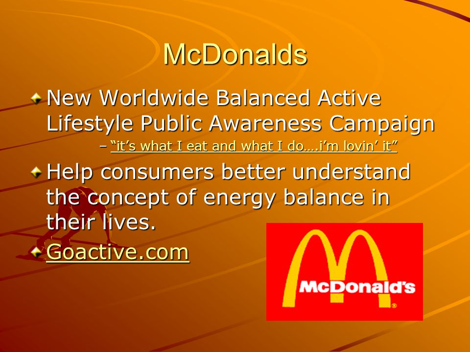 McDonalds New Worldwide Balanced Active Lifestyle Public Awareness Campaign. it's what I eat and what I do….i'm lovin' it