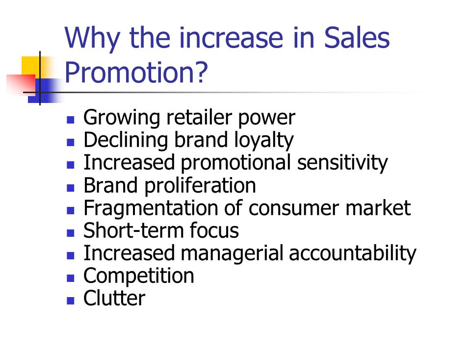 Why the increase in Sales Promotion