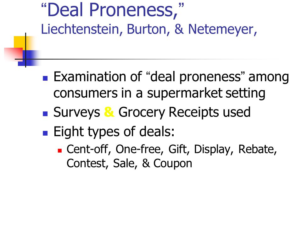 Deal Proneness, Liechtenstein, Burton, & Netemeyer, Journal of Retailing, Summer 1997