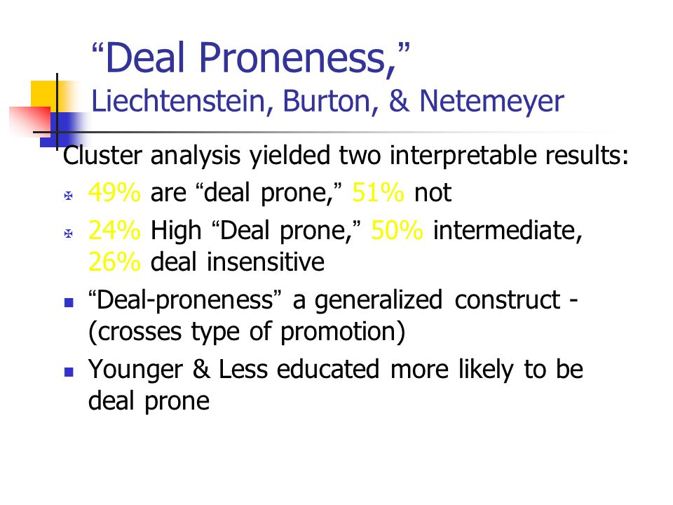 Deal Proneness, Liechtenstein, Burton, & Netemeyer