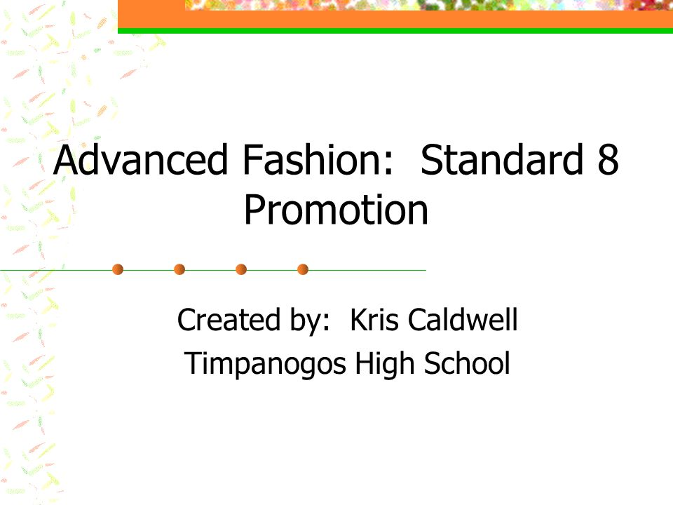 Advanced Fashion: Standard 8 Promotion