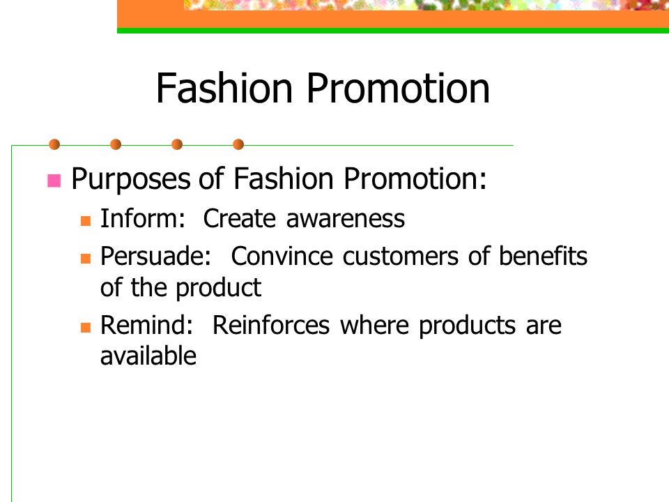 Fashion Promotion Purposes of Fashion Promotion: