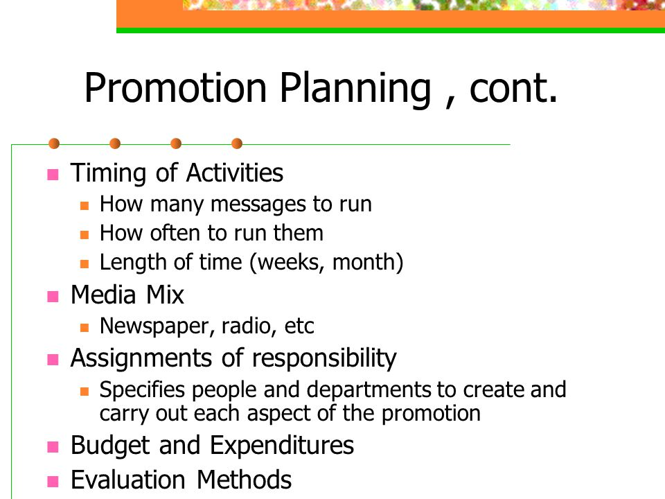Promotion Planning , cont.