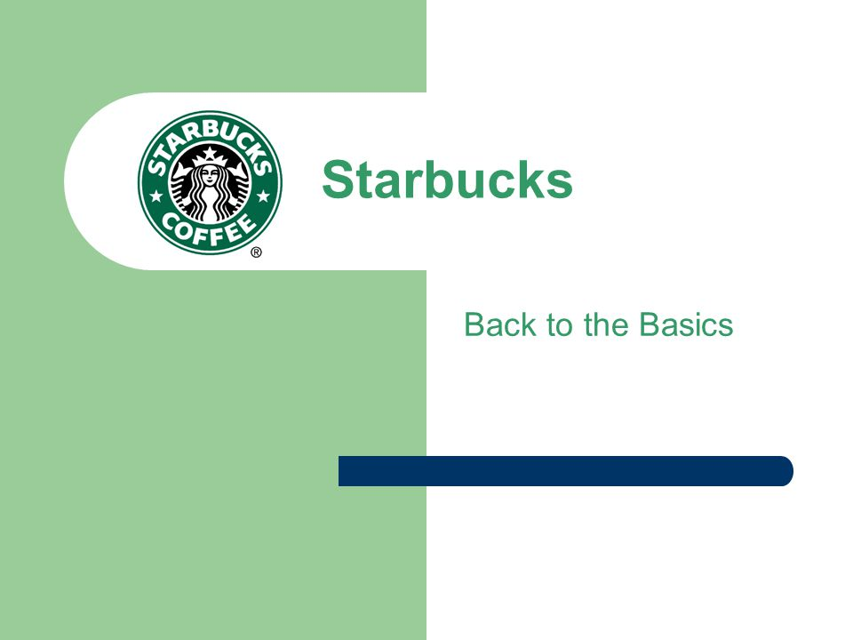 Starbucks Back to the Basics