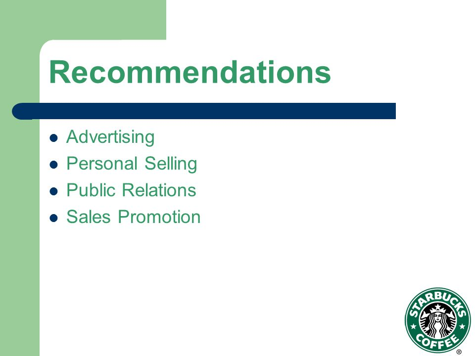 Recommendations Advertising Personal Selling Public Relations