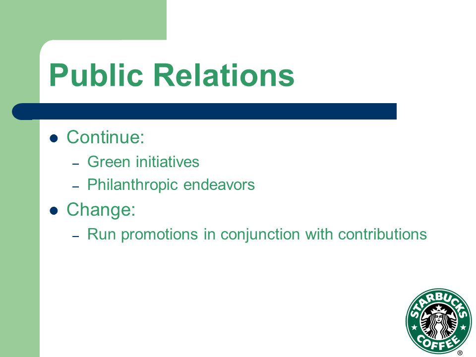 Public Relations Continue: Change: Green initiatives