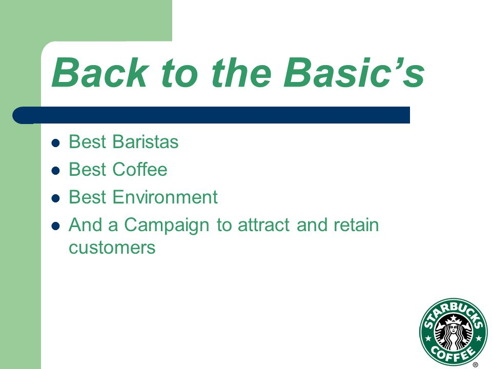 Back to the Basic's Best Baristas Best Coffee Best Environment