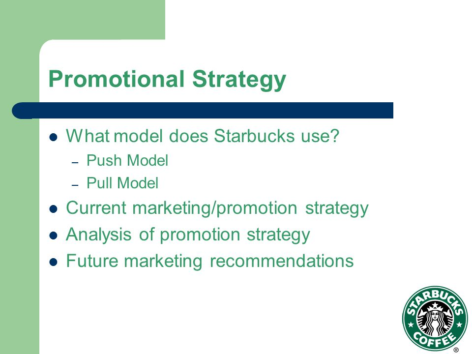 Promotional Strategy What model does Starbucks use
