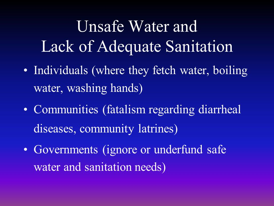 Unsafe Water and Lack of Adequate Sanitation