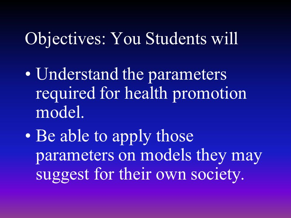 Objectives: You Students will