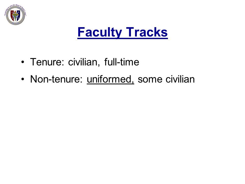 Faculty Tracks Tenure: civilian, full-time