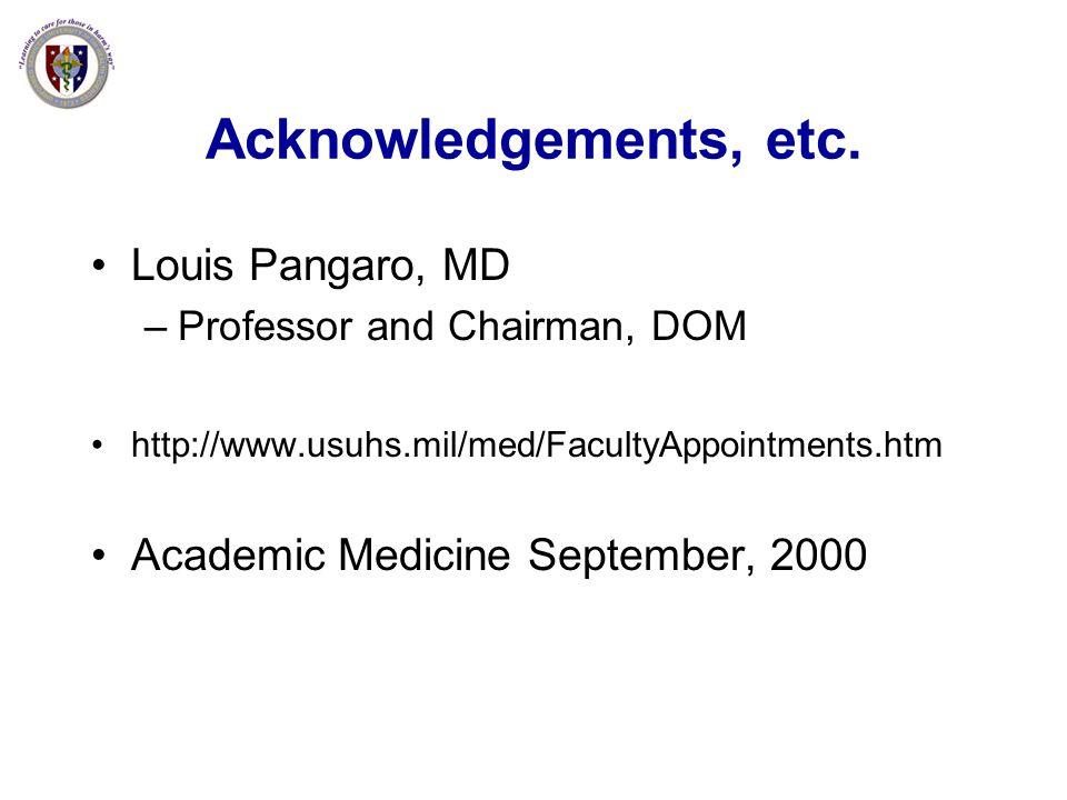 Acknowledgements, etc. Louis Pangaro, MD