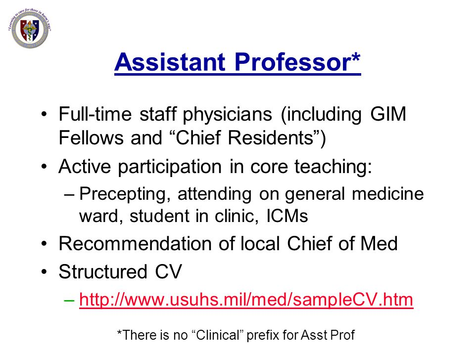 *There is no Clinical prefix for Asst Prof